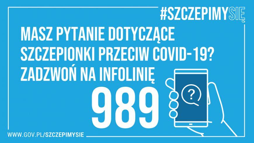 na niebieskim tle informacja o szczepieniach przeciwko covid - 19.Pytanie dotyczące szczepionki przeciw COVID - 19 dzwoń na infolinię 989